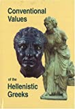 img - for Conventional Values of the Hellenistic Greeks (STUDIES IN HELLENISTIC CIVILIZATION) (Pt. 8) book / textbook / text book