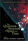 The Quantum Structure of Space and Time, , 9812569537