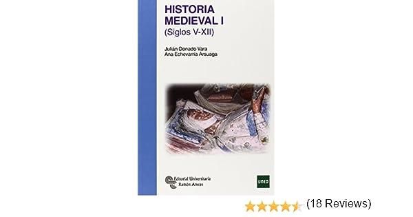 Historia Medieval I: Siglos V-XII (Manuales): Amazon.es: Donado Vara, Julián, Echevarría Arsuaga, Ana: Libros