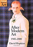 : After Modern Art 1945-2000 (Oxford History of Art)