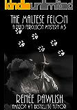 The Maltese Felon: A Reed Ferguson Mystery (A Private Investigator Mystery Series - Crime Suspense Thriller Book 3)