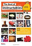 The Best of Instructables : Do-It-Yourself Projects from the World's Biggest Show and Tell, Make Magazine and Instructables Editors and Frauenfelder, M., 0596519524