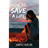 How To Save A Life (Emerald Cove Book 1)