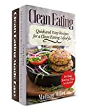 CLEAN EATING BOX SET: Vol. 1: Clean Eating Quick and Easy Recipes for a Clean Eating Lifestyle – 14-Day Eating Plan Included and Vol. 2: Clean Eating Made Easy – Wholesome Clean Eating Diet Recipes