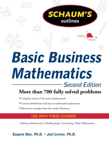 Schaums Outline of Basic Business Mathematics, 2ed