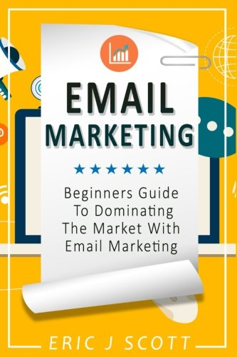 51x1iIJZFgL - Email Marketing: Beginners Guide to dominating the market with Email Marketing (Marketing Domination) (Volume 1)