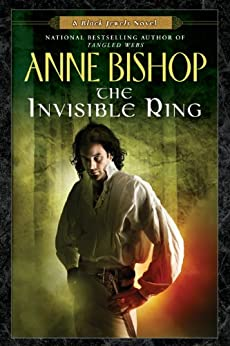 The Invisible Ring (Black Jewels Book 4) by [Bishop, Anne]