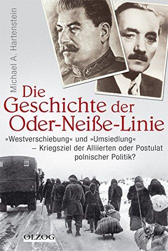 die-geschichte-der-oder-neisse-linie-westverschiebung-und-umsiedelung-kriegsziele-der-alliierten-oder-postulat-polnischer-politik