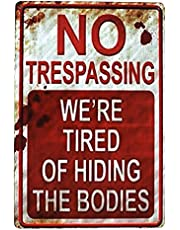 SUMIK No Trespassing We're Tired of Hiding The Bodies, Funny Metal Tin Sign, Vintage Art Poster Plaque Man Cave Den Home Wall Decor