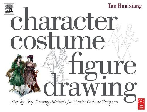 Character Costume Figure Drawing: Step-by-Step Drawing Methods for Theatre Costume Designers by Tan Huaixiang (2004-04-20)