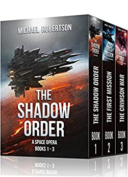 The Shadow Order - Books 1 - 3 by [Robertson, Michael ]
