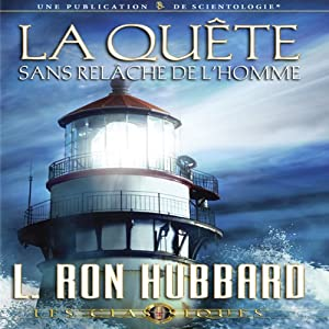 La Quête Sans Relâche de l'Homme [Man's Relentless Search] Audiobook