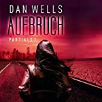 Aufbruch (Partials 1) | Dan Wells