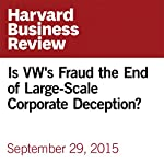 Is VW's Fraud the End of Large-Scale Corporate Deception? | Michael Schrage