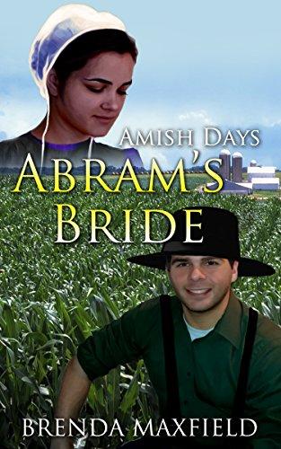 Amish Days 3: Abram's Bride: An Amish Short Romance Story (Hollybrook Amish Romance)