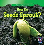 How Do Seeds Sprout? (Nature's Super Secrets)