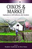 "BOOKS RECEIVED: Stephen Gudeman and Chris Hann, eds., ""Oikos and Market: Oikos and Market"" Berghahn Books, 2018."