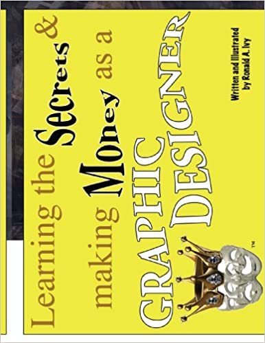 Book Learning the Secrets & Making Money as a Graphic Designer