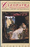 Cleopatra : Histories, Dreams, and Distortions, Hughes-Hallett, Lucy, 0060920939