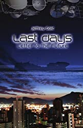 Last Days: Letter to the Future