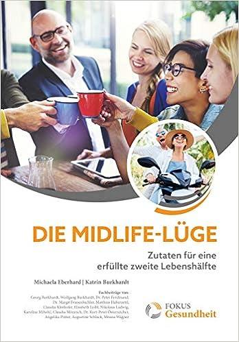 Die Midlife-Lüge – Zutaten für eine erfüllte zweite Lebenshälfte