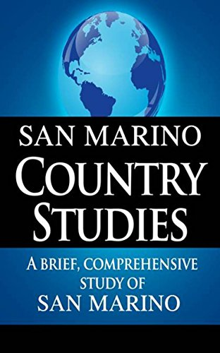 SAN MARINO Country Studies: A brief, comprehensive study of San Marino