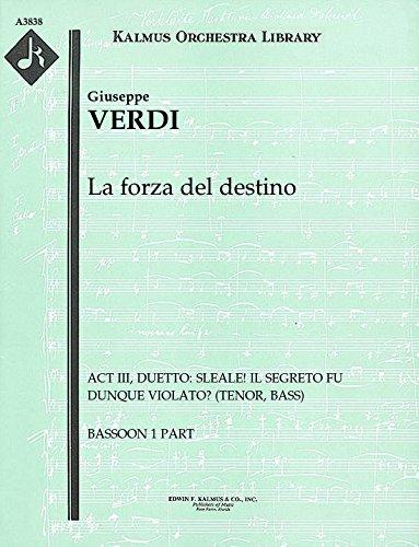 La forza del destino (Act III, Duetto: Sleale! Il segreto fu dunque violato? (tenor, bass)): Bassoon 1 and 2 parts (Qty 2 each) [A3838]