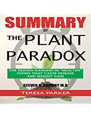 Summary of The Plant Paradox: The Hidden Dangers in Healthy Foods That Cause Disease and Weight Gain