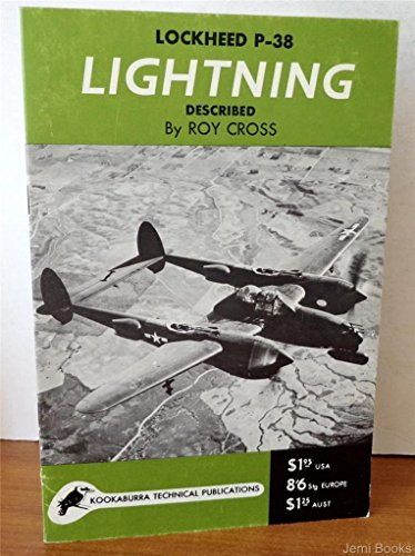 Lockheed P-38 Lightening Described (Kookaburra Technical Publications Series 1, No. 3 Technical Manual) (P-38 Lightening)