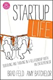 img - for Startup Life: Surviving and Thriving in a Relationship with an Entrepreneur book / textbook / text book