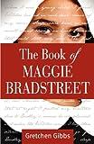 The Book of Maggie Bradstreet, Gretchen Gibbs, 0985294809