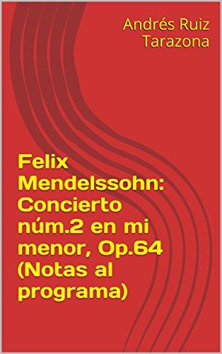 Descargar Libro Felix Mendelssohn: Concierto Núm.2 En Mi Menor, Op.64 Andrés Ruiz Tarazona