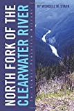 North Fork of the Clearwater River, Wendell M. Stark, 1479765015