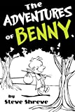 The Adventures of Benny, Steve Shreve, 0761455752