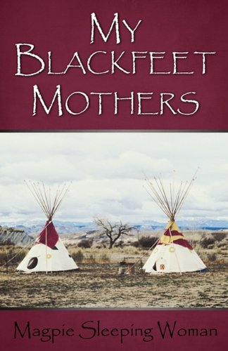 Read Online My Blackfeet Mothers PDF