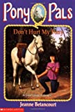 Don't Hurt My Pony, Jeanne Betancourt, 0590629751