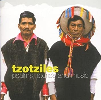 Tzotziles - Psalms, Stories and Music (Field Recording