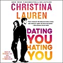 Dating You / Hating You Audiobook by Christina Lauren Narrated by Shayna Thibodeaux, Deacon Lee
