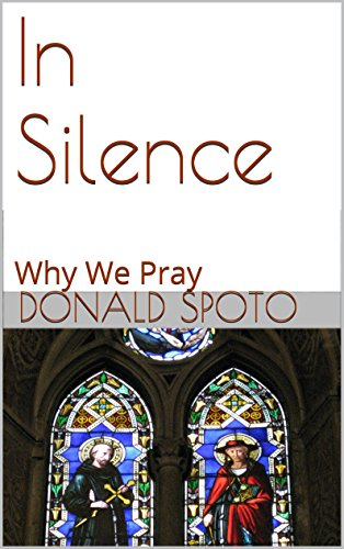 In Silence: Why We Pray