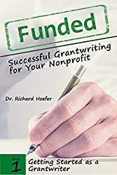 Funded! Successful Grantwriting for Your Nonprofit: Getting Started as a Grantwriter