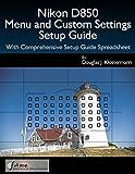 Nikon D850 Menu and Custom Settings Setup Guide and Spreadsheet