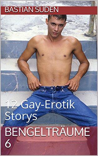 bengeltraume 2 12 gay erotik storys