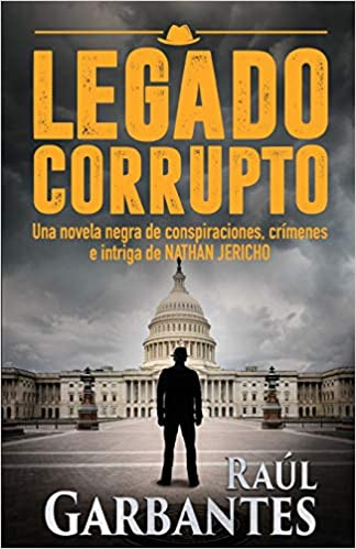 Legado Corrupto serie de suspenso y misterio del detective Nathan Jericho: Amazon.es: Raúl Garbantes: Libros