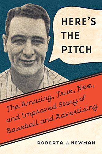 Image of Here's the Pitch: The Amazing, True, New, and Improved Story of Baseball and Advertising