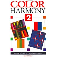 Color Harmony 2: A Guide to Creative Color Combinations