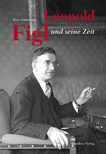 Leopold Figl und seine Zeit