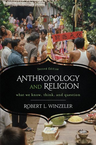 Download Anthropology and Religion: What We Know, Think, and Question Pdf