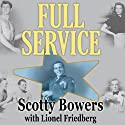 Full Service: My Adventures in Hollywood and the Secret Sex Lives of the Stars Audiobook by Scotty Bowers, Lionel Friedberg Narrated by Johnny Heller