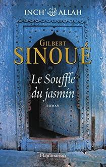 Inch Allah, Tome 1 : Le Souffle du jasmin par Sinoué