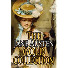 The Jane Austen Gold Collection: All Jane Austen's books (All novels, Jane Austen's letters and exclusive extra special Jane Austen's fans)